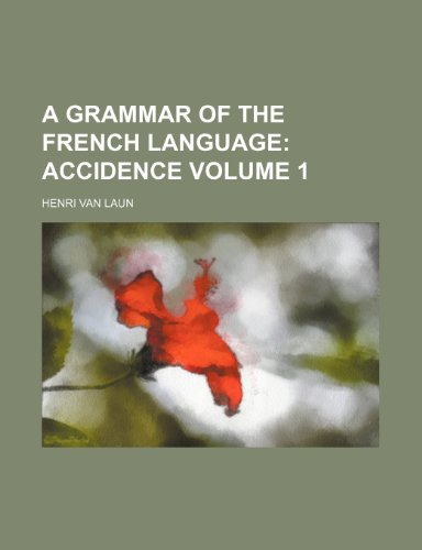 9781130677621: A grammar of the French language Volume 1