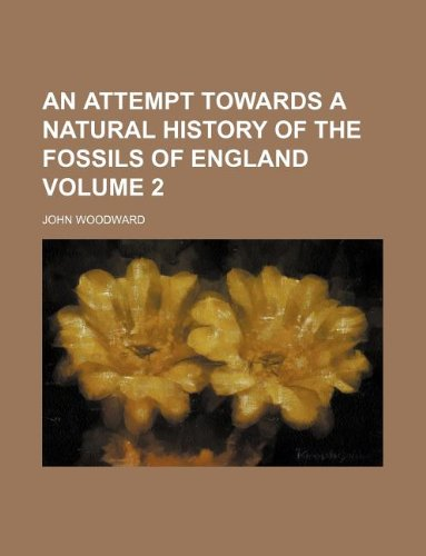9781130694505: An Attempt towards a natural history of the fossils of England Volume 2