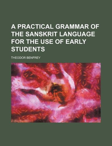 9781130696783: A Practical Grammar of the Sanskrit Language for the Use of Early Students