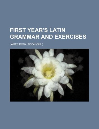 9781130699845: First year's Latin grammar and exercises