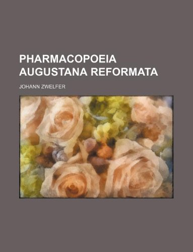 9781130700558: Pharmacopoeia Augustana Reformata