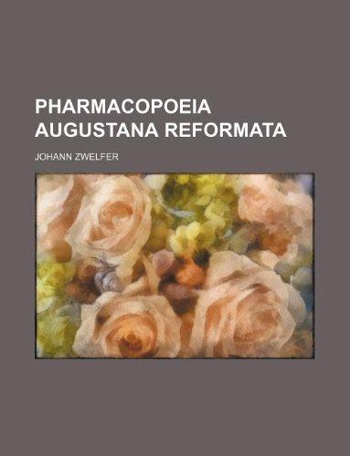 Pharmacopoeia Augustana reformata: Johann Zwelfer