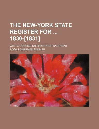 9781130709834: The New-York state register for 1830-[1831]; with a concise United States calendar