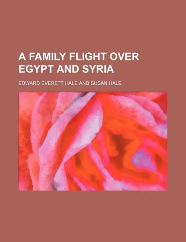 9781130716030: A family flight over Egypt and Syria
