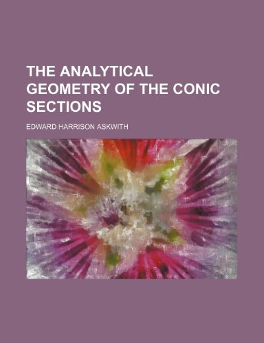 9781130717839: The analytical geometry of the conic sections