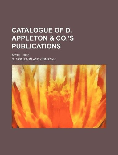 Catalogue of D. Appleton & Co.'s publications; April, 1890 (1130724743) by D. Appleton and Company