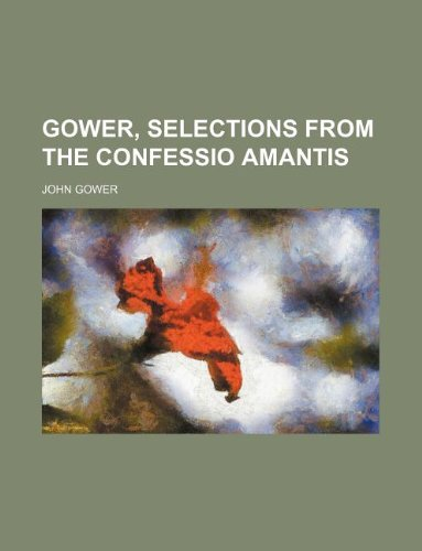 9781130733624: Gower, Selections from the Confessio amantis