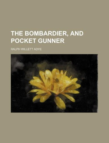 9781130737936: The bombardier, and pocket gunner