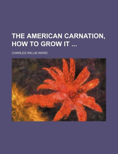 9781130738759: The American carnation, how to grow it
