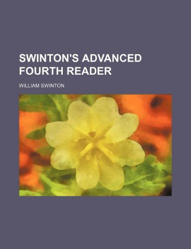 9781130738889: Swinton's advanced fourth reader