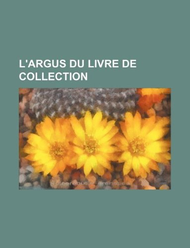 9781130744712: L'Argus Du Livre de Collection