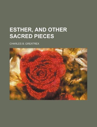 9781130749229: Esther, and other sacred pieces