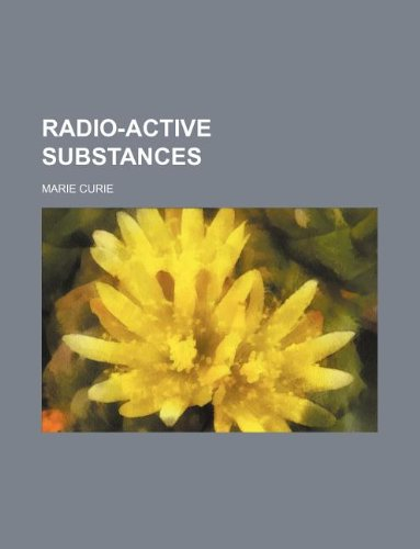9781130751291: Radio-active substances