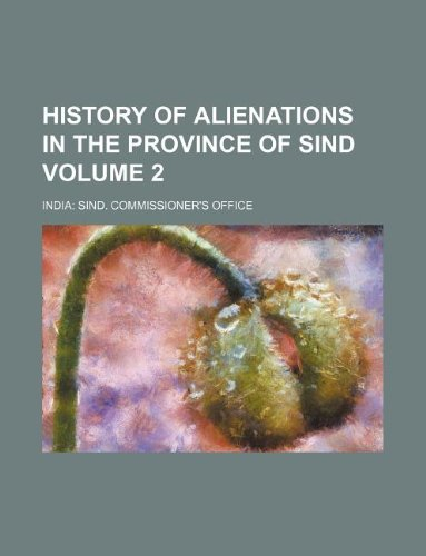 9781130752427: History of Alienations in the Province of Sind Volume 2