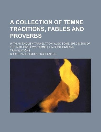 9781130753325: A collection of Temne traditions, fables and proverbs; with an English translation; also some specimens of the author's own Temne compositions and translations