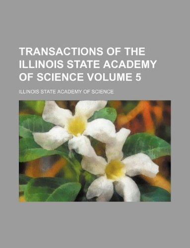 9781130755305: Transactions of the Illinois State Academy of Science Volume 5
