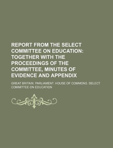 9781130756760: Report from the select committee on education