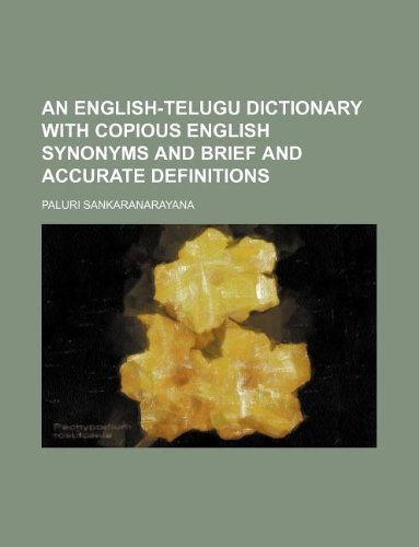 9781130760996: An English-Telugu Dictionary with Copious English Synonyms and Brief and Accurate Definitions