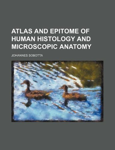9781130763850: Atlas and epitome of human histology and microscopic anatomy