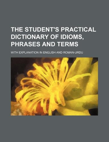 The Student's Practical Dictionary of Idioms, Phrases: Books Group