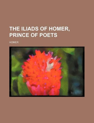 The Iliads of Homer, prince of poets (1130779513) by Homer