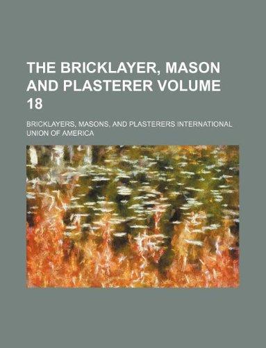 9781130780123: The Bricklayer, mason and plasterer Volume 18