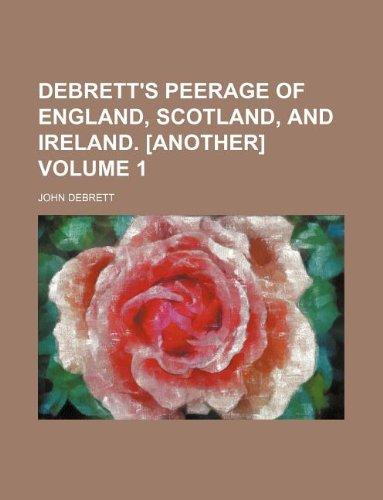 9781130784077: Debrett's Peerage of England, Scotland, and Ireland. [Another] Volume 1