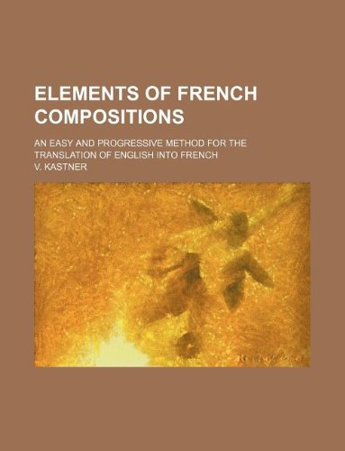 9781130785647: Elements of French compositions; an easy and progressive method for the translation of English into French