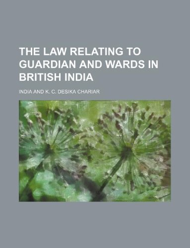 9781130788563: The law relating to guardian and wards in British India