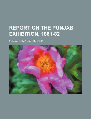 9781130790818: Report on the Punjab exhibition, 1881-82