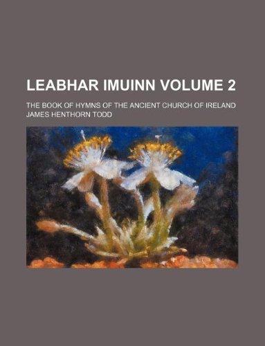 9781130805468: Leabhar imuinn Volume 2; the book of hymns of the ancient church of Ireland