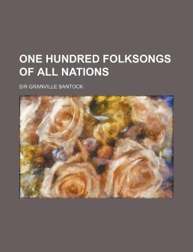 9781130812114: One hundred folksongs of all nations