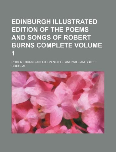 Edinburgh Illustrated Edition of the Poems and: Robert Burns