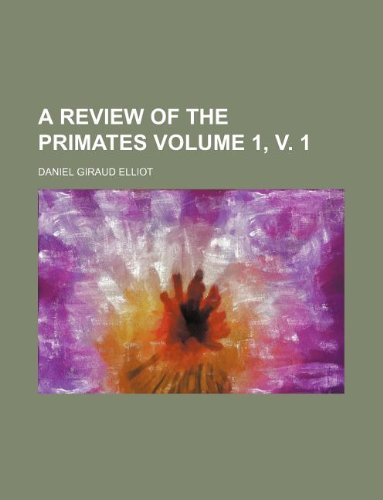 9781130812954: A review of the Primates Volume 1, v. 1