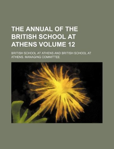 9781130814286: The Annual of the British School at Athens Volume 12