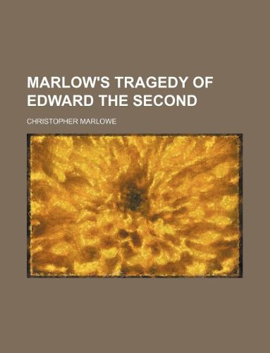 9781130815931: Marlow's tragedy of Edward the Second