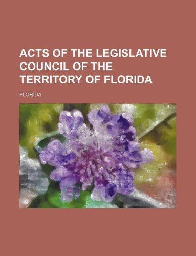 9781130820447: Acts of the Legislative Council of the Territory of Florida