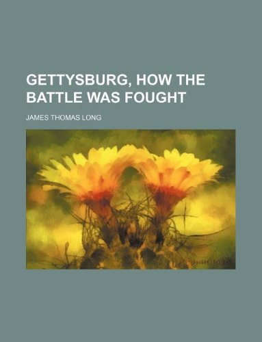 9781130829785: Gettysburg, how the battle was fought