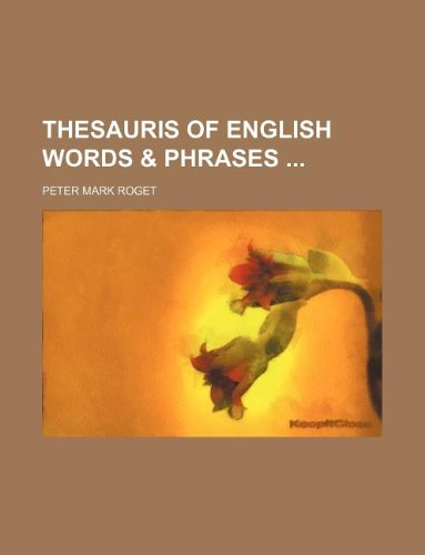 Thesauris of English words & phrases (1130830136) by Peter Mark Roget