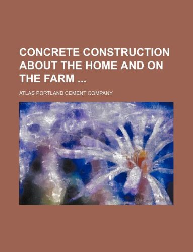 9781130843248: Concrete construction about the home and on the farm