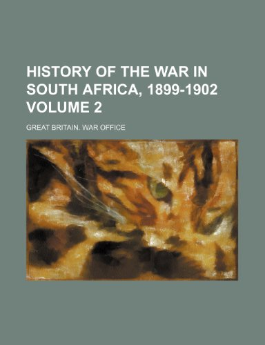 9781130844559: History of the war in South Africa, 1899-1902 Volume 2