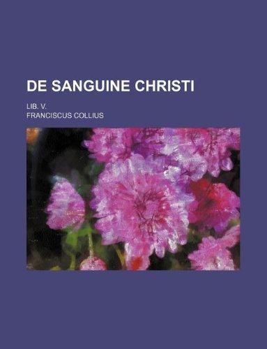 9781130850130: De Sanguine Christi; lib. V.