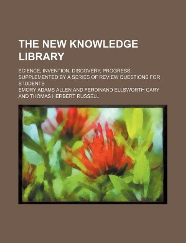 9781130852837: The New knowledge library; science, invention, discovery, progress. Supplemented by a series of review questions for students