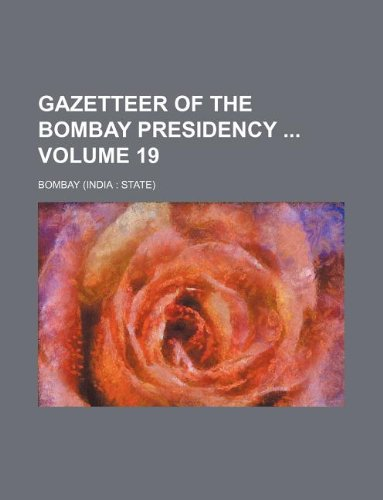9781130885378: Gazetteer of the Bombay Presidency Volume 19