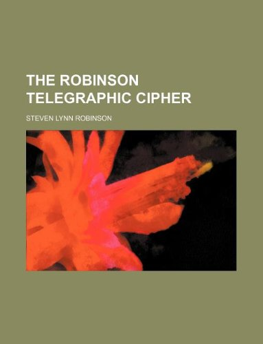 9781130886641: The Robinson telegraphic cipher