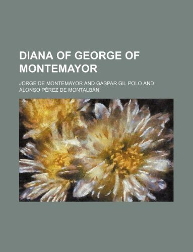 9781130887273: Diana of George of Montemayor