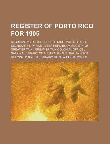 Register of Porto Rico for 1905 (Paperback): Secretary s Office