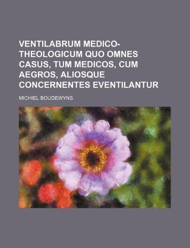 9781130894905: Ventilabrum medico-theologicum quo omnes casus, tum medicos, cum aegros, aliosque concernentes eventilantur