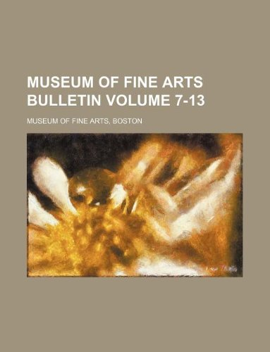 Museum of Fine Arts bulletin Volume 7-13 (1130895475) by Museum of Fine Arts, Boston