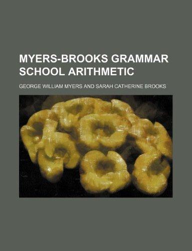 9781130901948: Myers-Brooks Grammar school arithmetic
